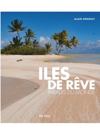 les de rêve Paradis du monde / Alain ERNOULT / Edition DU MAY