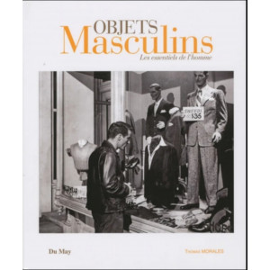 Objets masculins Les essentiels de l'homme / Thomas Morales / Editeur Du May