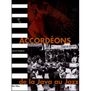 Accordéons - De la Java au Jazz / Laurent Faugeras / Edition Du May