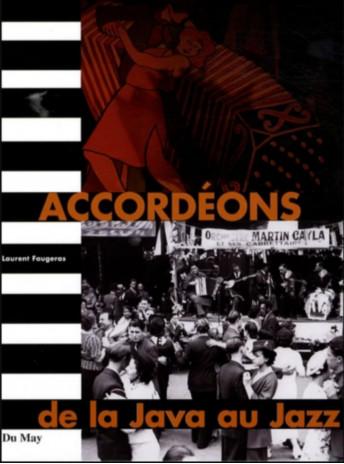 Accordéons - De la Java au Jazz / Laurent Faugeras / Edition Du May
