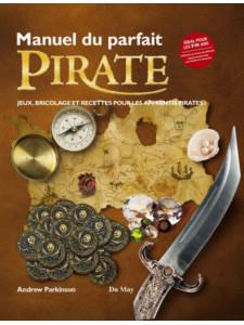 Manuel du parfait pirate / Andrew Parkinson  Edition Du May
