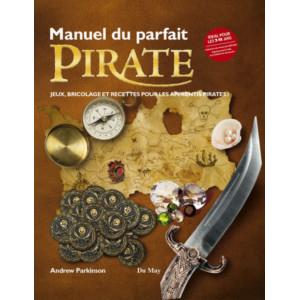 Manuel du parfait pirate / Andrew Parkinson  Edition Du May
