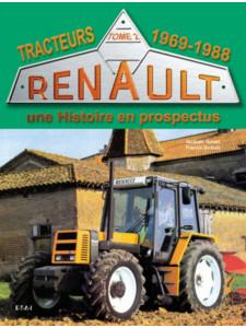 Tracteurs Renault - Une histoire en prospectus Tome 2, 1969-1988 / Jacques Gouet, Francis Dubois / Edition ETAI
