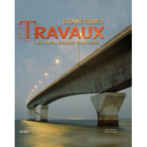 Titanesques Travaux  / Bernard Crochet, Gérard Piouffre / Edition du May