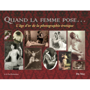 Quand la femme pose... L'âge d'or de la photographie érotique / Edition Du May
