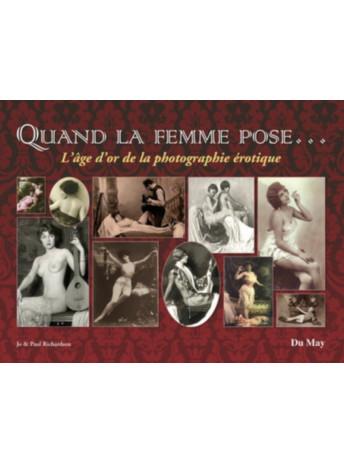 Quand la femme pose... L'âge d'or de la photographie érotique / Edition Du May