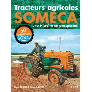 Tracteurs agricoles Someca / Bernard Gibert, Pierre Bouillé / Edition ETAI