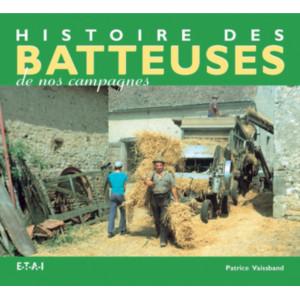 Histoire des batteuses de nos campagnes / Patrice Vaissband / Edition ETAI