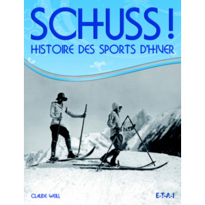 Schuss ! Histoire des sports d'hiver / Claude Weill / Edition Du May