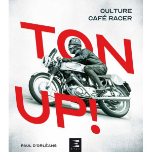 TON UP ! CULTURE CAFÉ RACER / Paul D'ORLEANS / Edition ETAI-9791028304249