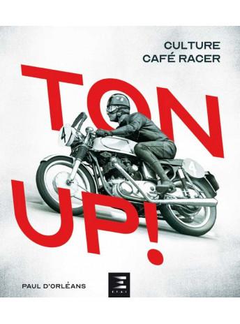 TON UP ! CULTURE CAFÉ RACER / Paul D'ORLEANS / Edition ETAI-9791028304249