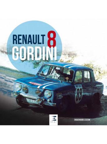 RENAULT 8 GORDINI / Enguerrand LECESNE / Edition ETAI-9791028304232