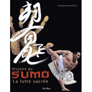 Histoire du Sumo, La lutte sacrée / Constantin PâRVULESCO / Edition DU MAY-9782841021390