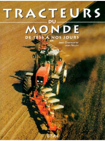Tracteurs agricoles du monde depuis 1983 / Jean Cherouvrier, Jean Noulin / Edition ETAI-9782726893227
