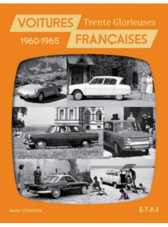Voitures françaises 1960-1965 / Xavier Chauvin / Edition ETAI