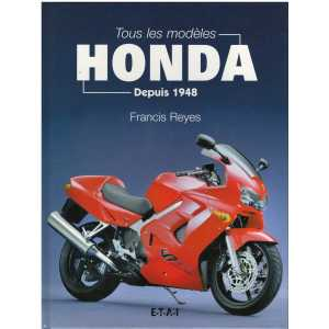 TOUS LES MODELES HONDA DEPUIS 1948 / Francis Reyes / Editions ETAI / 9782726885468
