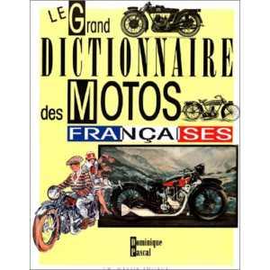LE GRAND DICTIONNAIRE DES MOTOS FRANÇAISE / Dominique Pascal / Editions Massin / 9782707201348