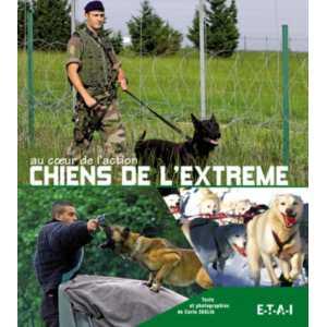Chiens de l'extrème - Au coeur de l'action / Carlo Zaglia / Edition ETAI-9782726888933