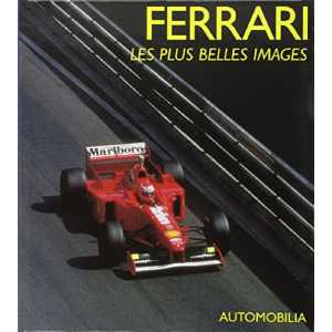 FERRARI LES PLUS BELLES IMAGES / AUTOMOBILIA / 9788879600347