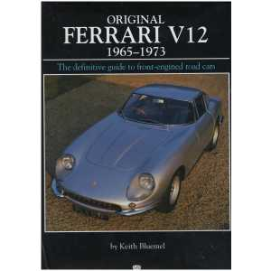 ORIGINAL FERRARI V12 1965-1973 / Keith Bluemel / Bay View Books