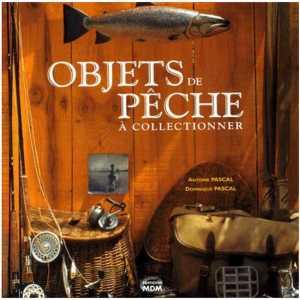 9782909313498-Objets de pêche à collectionner / Edition MDM