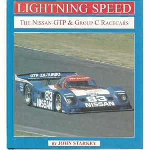 Lightning Speed The Nissan GTP & Group C Racecars / John Starkey 9780970325945