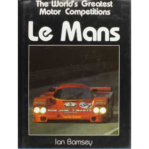 Le Mans - The World's Great Motor Competitions / Ian Bamsey-9780713454536