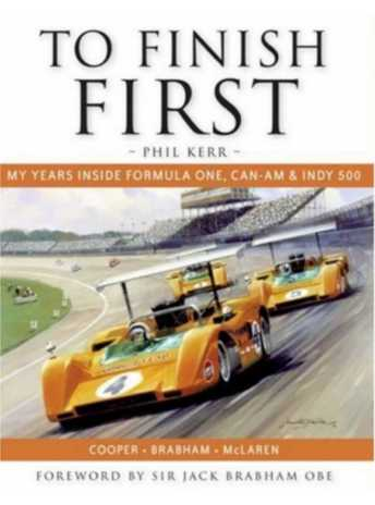 To Finish First Racing with Cooper; Brabham and McLaren / Phill Kerr-9781899870813
