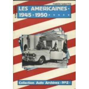 LES AMERICAINES 1945 1950 / Collection Auto Archives N°2 / Fabien SABATES-9782869220195