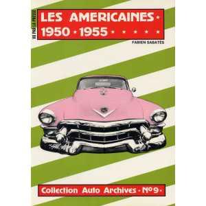 LES AMERICAINES 1950-1955 / Collection Auto Archives N°9 / Fabien SABATES-2907265016