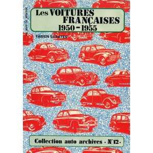 LES VOITURES FRANCAISES 1950-1955 / Collection Auto Archives N°12 / Fabien SABATES-2869220219