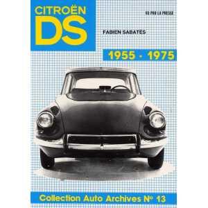 CITROEN DS 1955-1975 / Collection Auto Archives N°13 / Fabien SABATES-290726513X