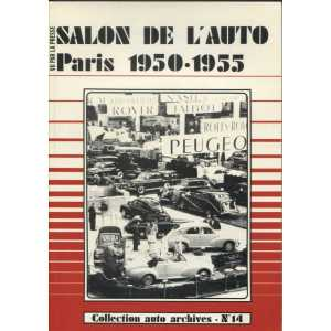 SALON DE L'AUTOMOBILE PARIS 1950-1955 / Collection Auto Archives N°14 / Fabien SABATES-2869220162