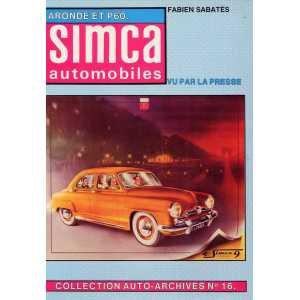 SIMCA AUTOMOBILE ARONDE et P60 / Collection Auto Archives N°16 / Fabien SABATES-2869220189