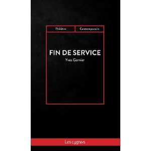 Fin de service / Yves Garnier / Édition Les Cygnes-9782369443414