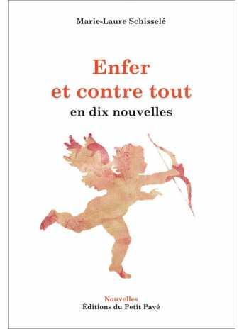 Enfer et contre tout en dix nouvelles / Marie-Laure Schisselé / Edition Petit Pavé-9782847126655