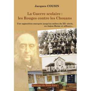 La guerre scolaire : les rouges contre les chouans / Jacques Cousin / Editions du Petit Pavé-9782847126563