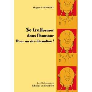 Se (re)former dans l'humour / Hugues Lethierry / Editions du Petit Pavé-9782847126631