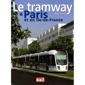 Le tramway a paris et en ile-de-france / Jean Tricoire / Edition la vie du Rail-9782903310226
