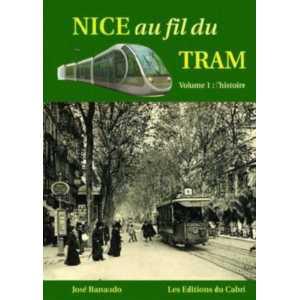 Nice au fil du tram Vol1 : L'histoire / José BANAUDP / Edition du Cabri-9782914603195