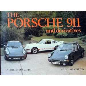 The Porsche 911-9780900549526 and derivatives A collector's guide