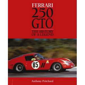 Ferrari 250 GTO 9781844255467 The History of a Legend / Anthony Pritchard / Edition Haynes