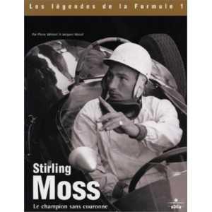 Stirling Moss 9782847070019 le champion sans couronne