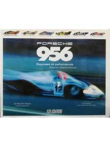 PORSCHE 956 ESQUISSES DE PERFORMANCES / Le Mans Racing /9782951873773