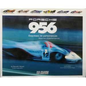 PORSCHE 956 ESQUISSES DE PERFORMANCES / Le Mans Racing /9782951873773