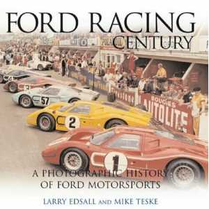 FORD RACING CENTURY - A Photographic History of Ford Motorsports / 9780760316214