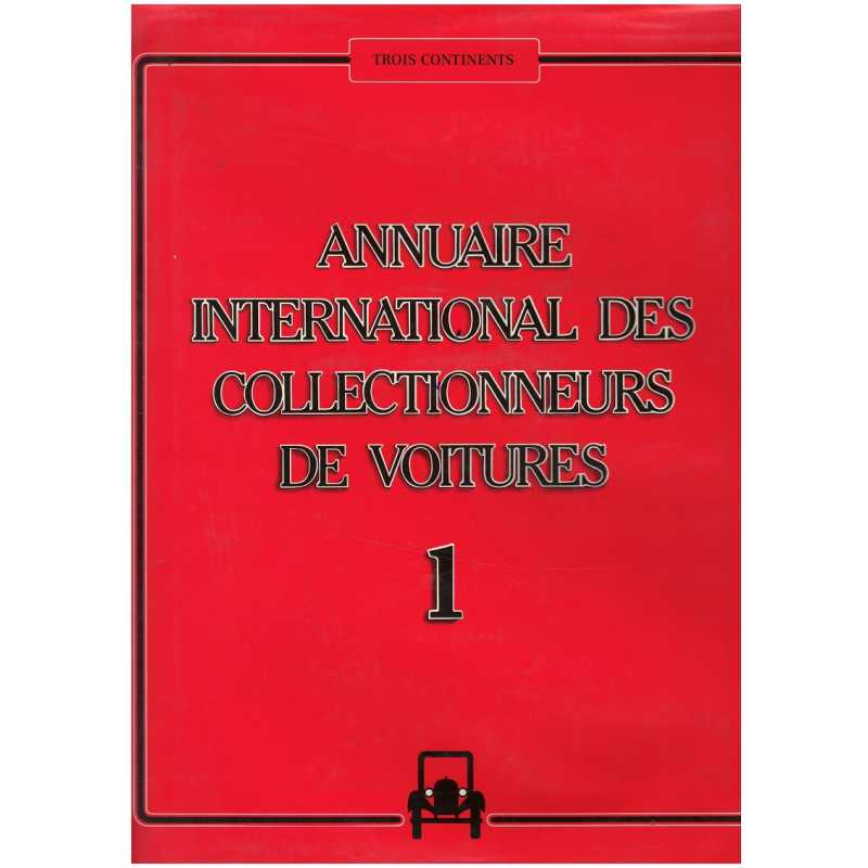 Annuaire International des Collectionneurs de Voitures 1985-1986 Tome 1 / 9782880011970
