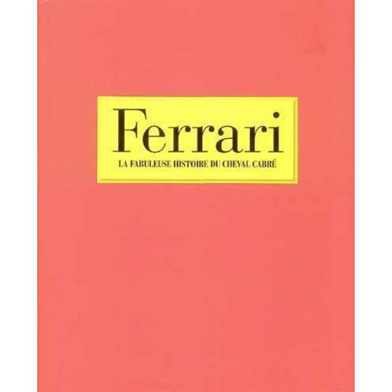 FERRARI La fabuleuse histoire du cheval cabré  / 9781405414074