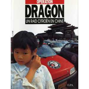 OPERATION DRAGON UN RAID CITROËN EN CHINE 9782851203052