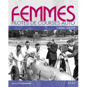 FEMMES PILOTES DE COURSES AUTO 1888-1970